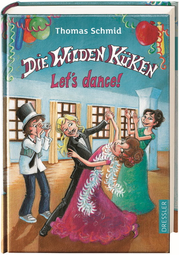Die Wilden Küken Band 10 Let's dance