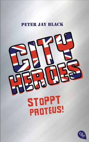 City Heroes Band 1 Stoppt Proteus