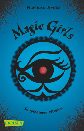 Magic Girls Band 7 In geheimer Mission